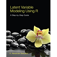 Latent Variable Modeling Using R: A Step-by-Step Guide (English Edition)