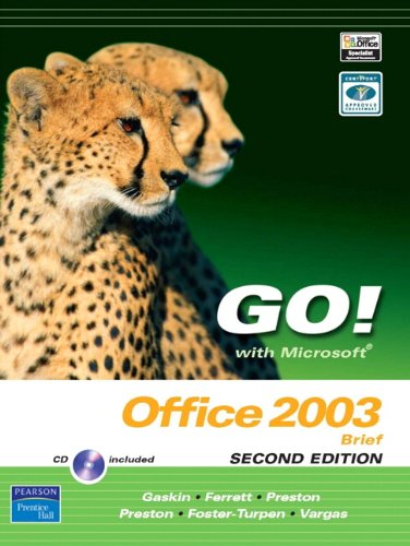 Microsoft Office 2003 Brief - Go! with Microsoft Office 2003 Brief 2e and Student CD (2nd Edition)