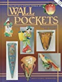 Collector's Encyclopedia of Wall Pockets, Betty Newbound, 0891456732