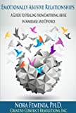 img - for Emotionally Abusive Relationships: Your Guide to Healing from Emotional Abuse in Marriage and Divorce (Healing Emotional Abuse Book 3) book / textbook / text book