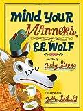 Mind Your Manners, B. B. Wolf, Judy Sierra, 0375835326