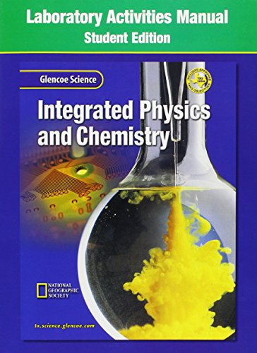 Glencoe Science Integrated Physics & Chemistry: Laboratory Activities Manual