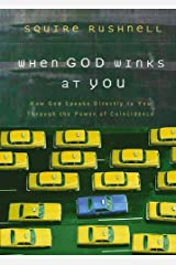 When God Winks at You: How God Speaks Directly to You Through the Power of Coincidence Hardcover