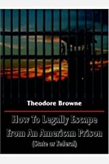 How To Legally Escape From An American Prison(state Or Federal) Paperback