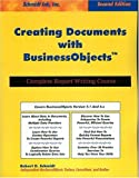 Creating Documents with Business Objects, Robert D. Schmidt, 0972263691