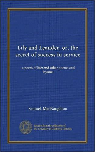 Bücher kostenlos auf das iPhone herunterladen Lily and Leander, or, the secret of success in service: a poem of life; and other poems and hymns auf Deutsch PDF ePub iBook B00681WQTS