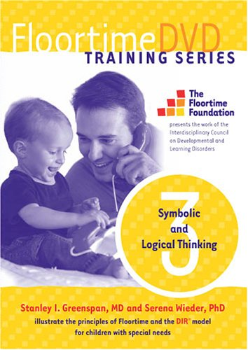FloortimeDVD Training Series. Set 3: Symbolic and Logical Thinking by Floortime Foundation