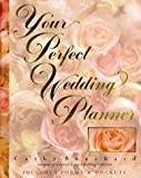 Your Perfect Wedding Planner, Cathy Bouchard, 1570711682