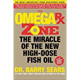 The Omega Rx Zone: The Miracle of the New High-Dose Fish Oil