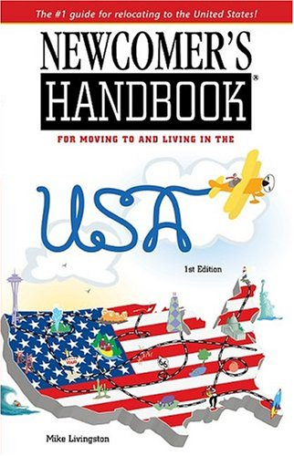Newcomer's Handbook For Moving To And Living In The Usa (Newcomer's Handbooks)