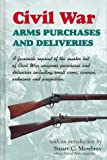 Civil War Arms Purchases and Deliveries, Stuart Mowbray, 0917218892