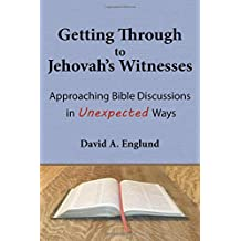 Getting Through to Jehovah's Witnesses: Approaching Bible Discussions in Unexpected Ways