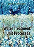 Water Treatment Unit Processes, Stevenson, David G., 1860940749