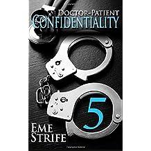Doctor-Patient Confidentiality: Volume Five (Confidential #1)