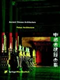 img - for Ancient Chinese Architecture Series, Palace Architecture book / textbook / text book