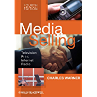 Media Selling: Television, Print, Internet, Radio