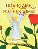 How Elaine Got Her Wings, Sarah E. Haynes, 1436349680