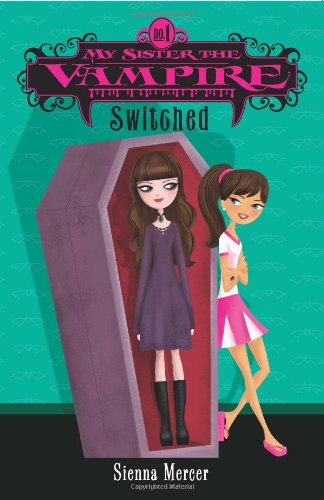 my sister the vampire switched ★★★★ switched (my sister the vampire book 1) by sienna mercer this is the first book to the my sister the vampire series this is a great series for tweens the story takes place at franklin grove middle school franklin grove is not your normal middle school everything seems dark and dreary.