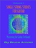 Single String Studies for Guitar, Bruce E. Arnold, 1890944629