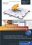 Praxisbuch SharePoint-Entwicklung: Aktuell zu SharePoint 2010 (Galileo Computing)
