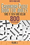 img - for Crossword Puzzle Book for Adults: Take it Easy and Relax: 200 Puzzles Volume 5 book / textbook / text book