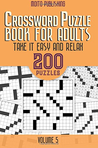 Crossword Puzzle Book for Adults: Take it Easy and Relax: 200 Puzzles Volume 5 pdf