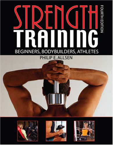 STRENGTH TRAINING: BEGINNERS, BODY BUILDERS, ATHLETES