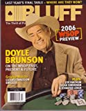 July 2006 *BLUFF* The Thrill of Poker Magazine: Featuring, DOYLE BRUNSON