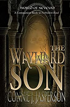 The Wayward Son: A Companion Book to Forbidden Road (Tower of Bones) by [Jasperson, Connie]