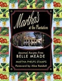 Martha's at the Plantation: Seasonal Recipes from Belle Meade