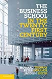 The Business School in the Twenty-First Century: Emergent Challenges and New Business Models