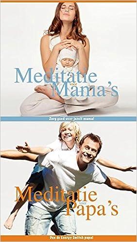 Meditaties voor papas en mamas Wijze Ouders/HS Kids ...