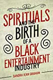#7: Spirituals and the Birth of a Black Entertainment Industry (Music in American Life)
