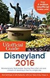 The Unofficial Guide to Disneyland 2016 (Unofficial Guides)
