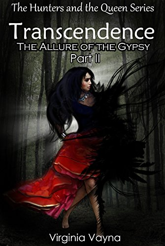 Transcendence: The Allure of the Gypsy (The Hunters And Queen Series - Young Adult Fictio Book 2)