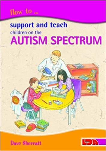 How to Support and Teach Children on the Autism Spectrum - Popular Autism Related Book