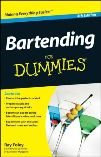 Bartending For Dummies, 4th Edition by Ray Foley, For Dummies