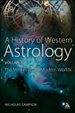 History of Western Astrology Vol. II : The Medieval and Modern Worlds, Campion, Nicholas, 1441181296