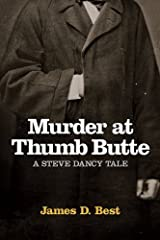 Murder at Thumb Butte (A Steve Dancy Tale Book 3) Kindle Edition