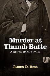 Murder at Thumb Butte (A Steve Dancy Tale Book 3)