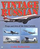 Vintage Russian : Props and Jets of the Iron Curtain, Ballantine, Colin, 0760306680