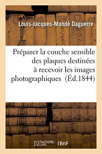 Préparer La Couche Sensible Des Plaques Destinées À Recevoir Les Images Photographiques (Savoirs Et Traditions) (French Edition)