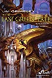 The Last Green Tree (Sci Fi Essential Books)