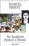 Sur Baudelaire, Flaubert et Morand par Proust