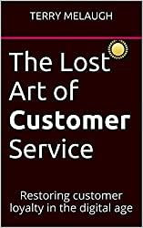 The Lost Art of Customer Service: Restoring customer loyalty in the digital age