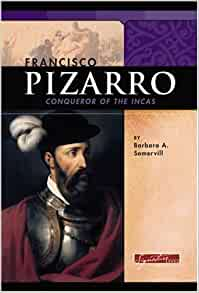 Francisco Pizarro: Conqueror of the Incas (Signature Lives ...