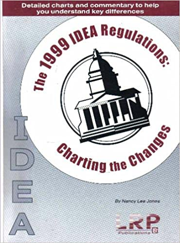 The 1999 IDEA Regulations: Charting The Changes: Nancy Lee