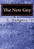 The New Guy, S. Higgins, 1483926265
