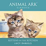 Animal Ark: Kittens in the Kitchen   Lucy Daniels