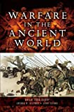 Warfare in the Ancient World, Brian Todd Carey, 1844151735